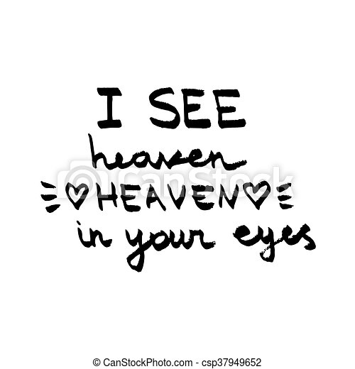 I See Heaven In Your Eyes Lettering Love Quote Black And White Vector