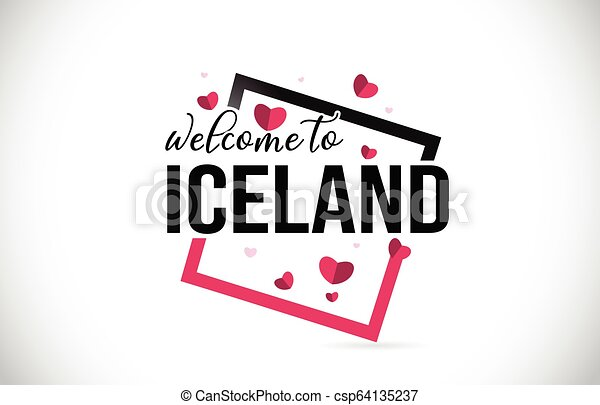 Iceland Welcome To Word Text with Handwritten Font and Red Hearts Square. - csp64135237