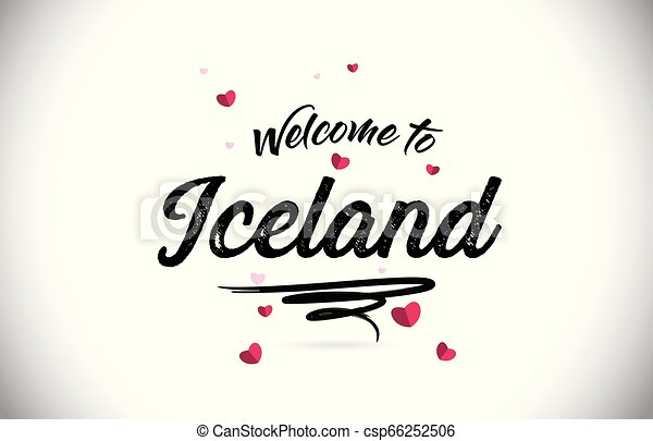Iceland Welcome To Word Text with Handwritten Font and Pink Heart Shape Design. - csp66252506