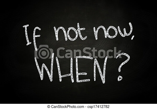 If not now? When - csp17412782