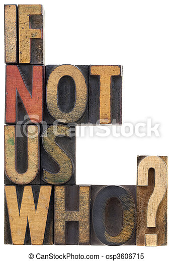if not us, who - question in wood type - csp3606715