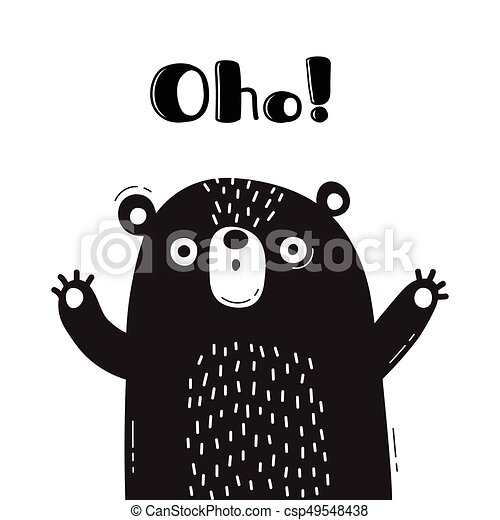 Illustration with bear who says - Oho  For design of funny avatars, posters  and cards  Cute animal