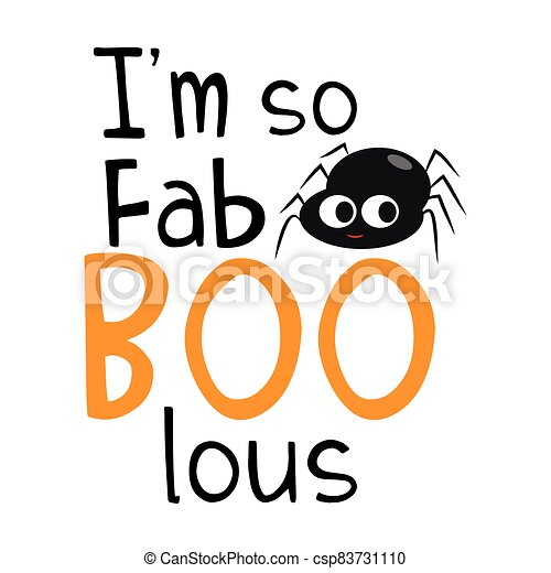 I'm so fabolous halloween text, with cute little spider. - csp83731110