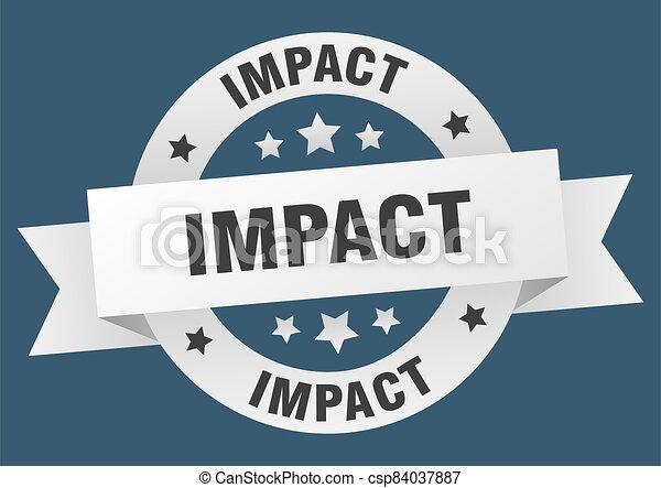 impact round ribbon isolated label. impact sign - csp84037887