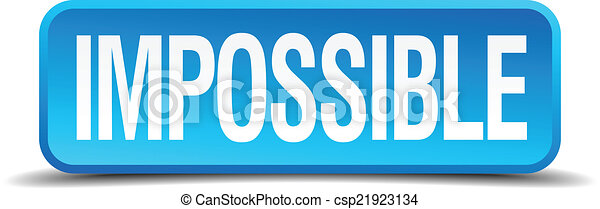 Impossible blue 3d realistic square isolated button - csp21923134