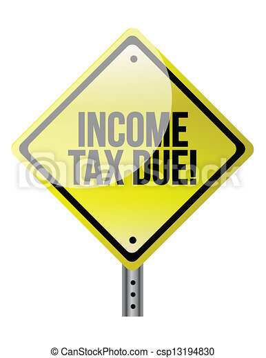 Income Tax Due warning sign illustration design - csp13194830