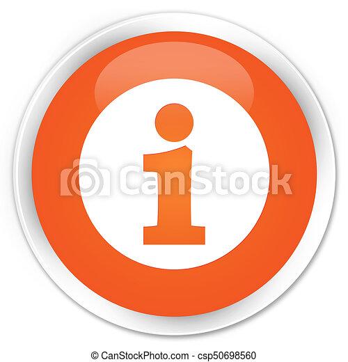 Info icon premium orange round button - csp50698560