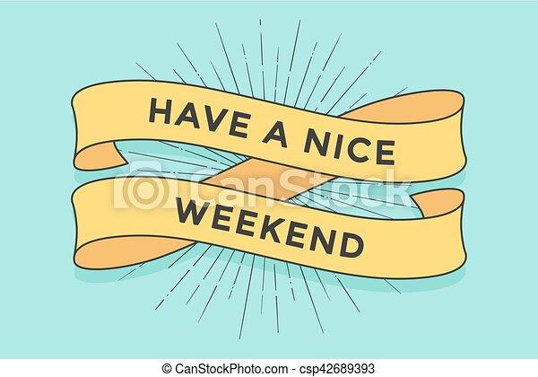 Que tenga un buen fin de semana - csp42689393