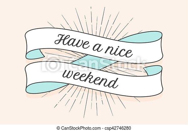 Que tenga un buen fin de semana - csp42746280