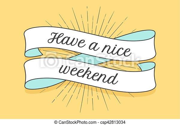 Que tenga un buen fin de semana - csp42813034
