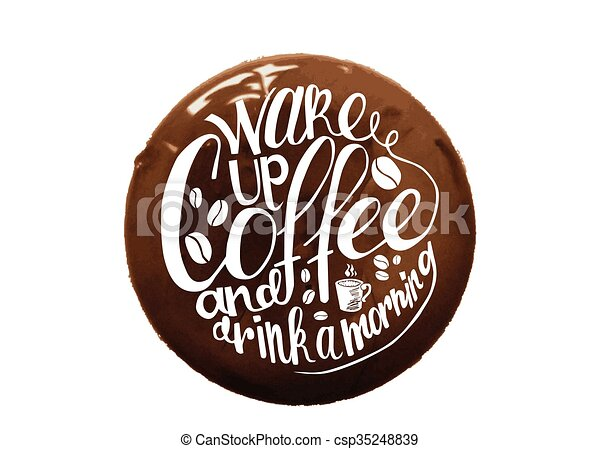Inscription Wake up coffee and drink a morning - csp35248839