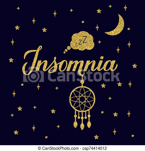 Insomnia gold glitter lettering on dark blue sky background. Dreamcatcher, moon and golden stars. Sleep problems and sleeplessness concept typography poster. Vector illustration. - csp74414012