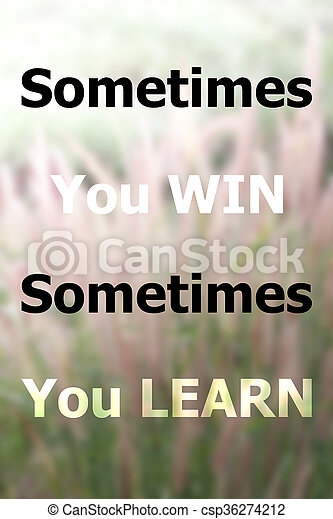 Inspiraional Quote Of Sometimes You Win Sometimes You Learn On Field