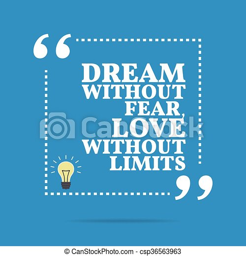 Inspirational Motivational Quote. Dream Without Fear, Love Without Limits.  Vector