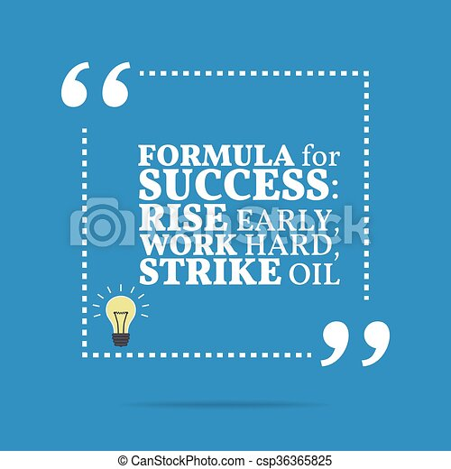 Oil Quote   Inspirational Motivational Quote Formula For Success Rise Early