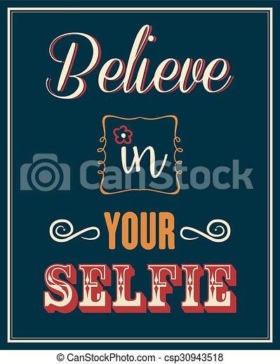 inspirational quote believe in your selfie vector eps