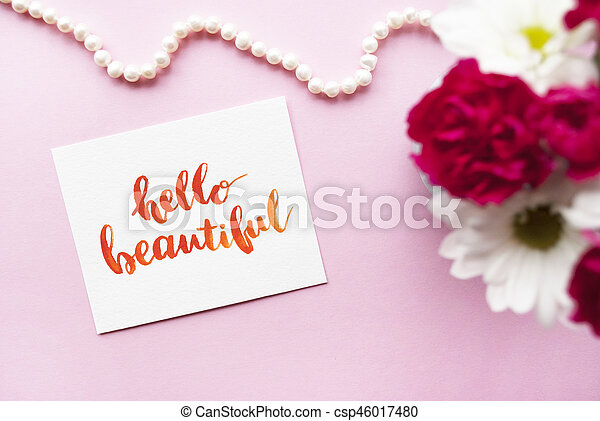 Inspirational Quote Hello Beautiful Written In Calligraphy Style With  Watercolor. Composition On A Pink Background. Flat Lay.