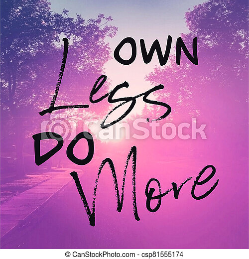 Inspirational Quote - Own Less do More pink Background - csp81555174