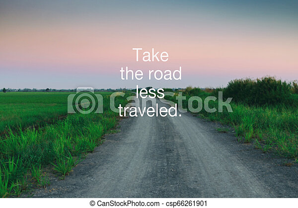Inspirational Quotes - Take the road less traveled. - csp66261901