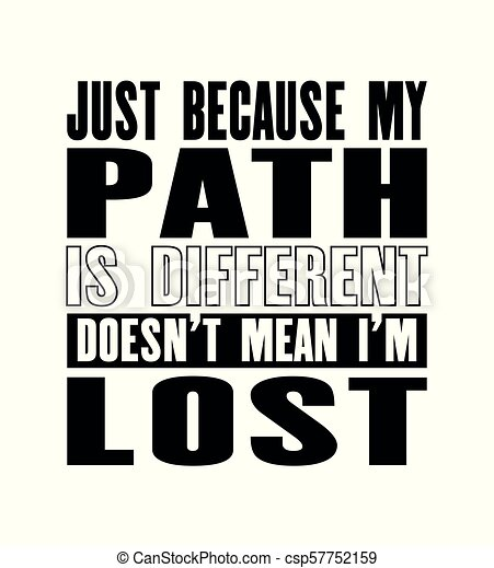 Inspiring Motivation Quote With Text Just Because My Path Is