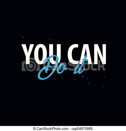 Inspiring Motivation Quote You Can Do It Vector Typography Poster Design Concept