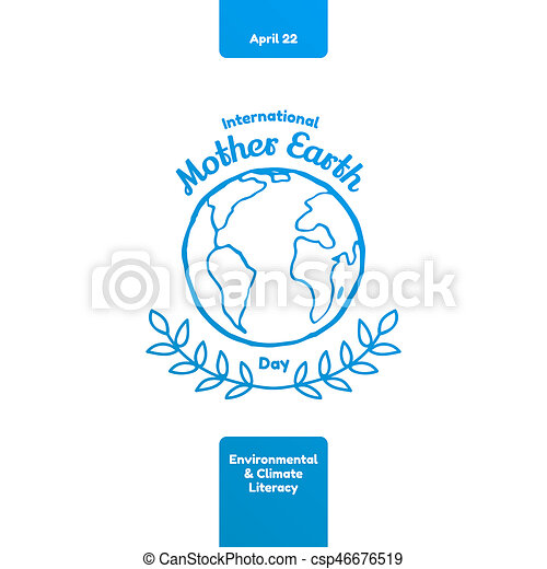 International Mother Earth Day April 22 International Mother Earth