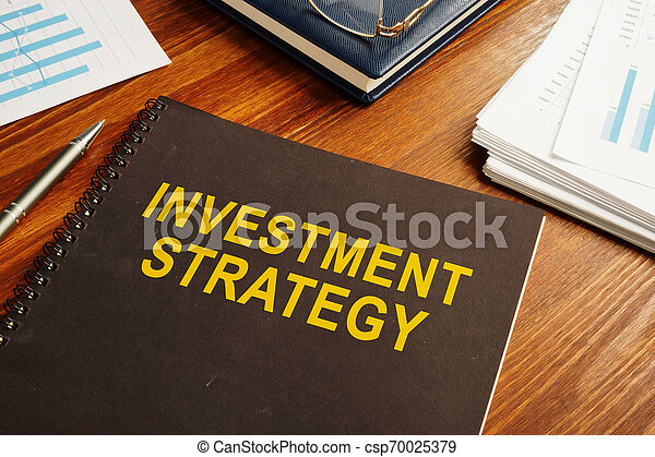 Investment Strategy report and business papers. - csp70025379