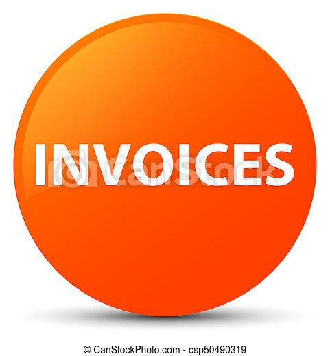 Invoices orange round button - csp50490319