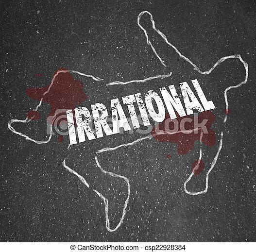 Irrational Person Chalk Outline Bad Foolish Decision Dead Body - csp22928384