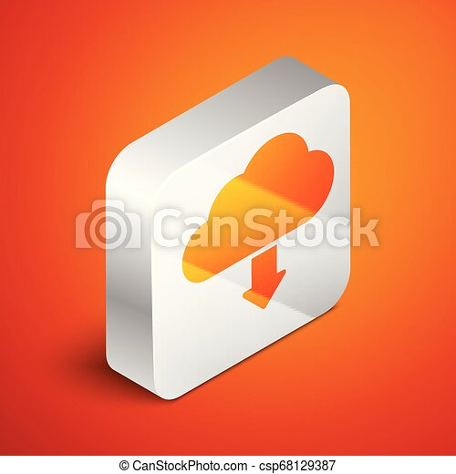 Isometric Cloud download icon isolated on orange background. Silver square button. Vector Illustration - csp68129387