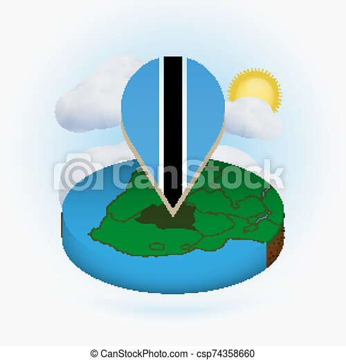 Isometric round map of Botswana and point marker with flag of Botswana. Cloud and sun on background. - csp74358660