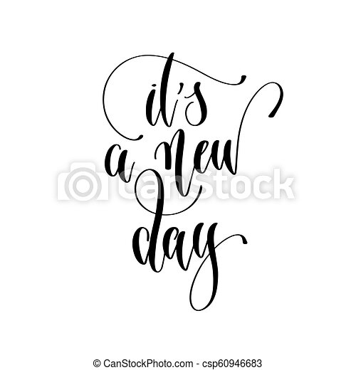 Its A New Day Hand Lettering Inscription Text Motivation And