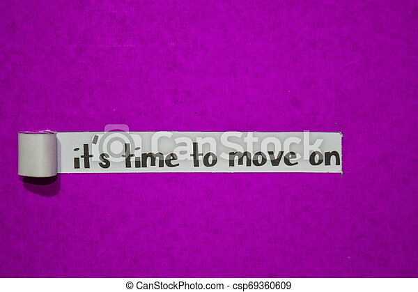 It's time to move on text, Inspiration, Motivation and business concept on purple torn paper - csp69360609