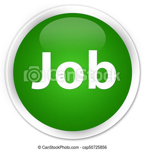 Job premium green round button - csp50725856