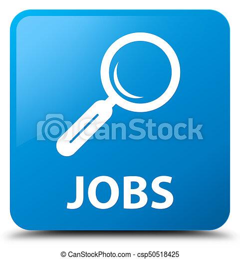 Jobs cyan blue square button - csp50518425