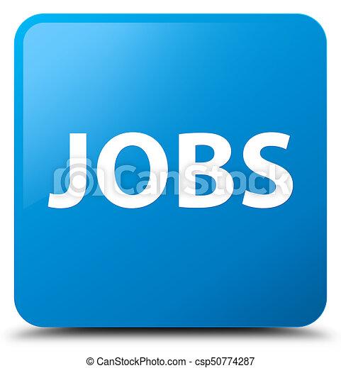 Jobs cyan blue square button - csp50774287