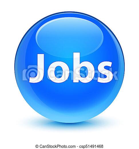 Jobs glassy cyan blue round button - csp51491468