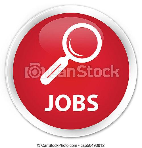 Jobs premium red round button - csp50493812