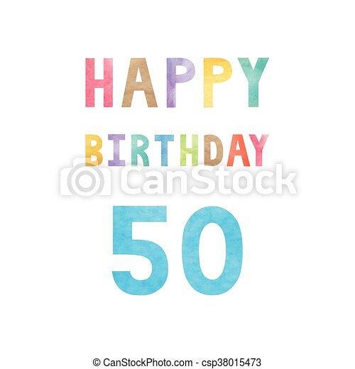 Joyeux Anniversaire Carte Anniversaire 50th Colore 50th Texte Anniversaire Aquarelle Arriere Plan Anniversaire