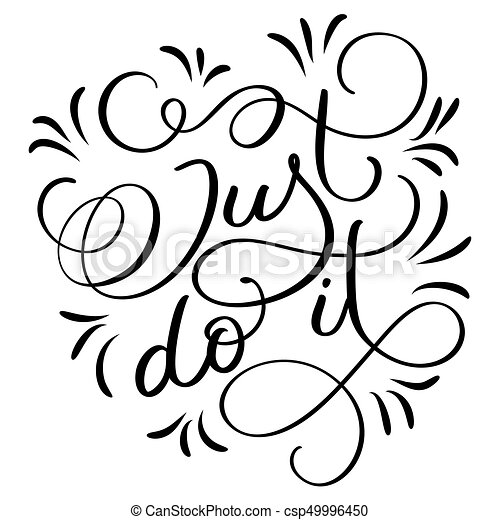 just do it text on white background hand drawn calligraphy Do It Starsky and Hutch just do it text on white background hand drawn calligraphy lettering vector illustration eps10