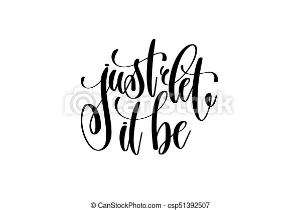 Just let it be motivational and inspirational quote vector