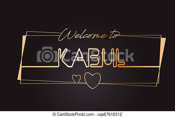 Kabul Welcome to Golden text Neon Lettering Typography Vector Illustration. - csp67616312
