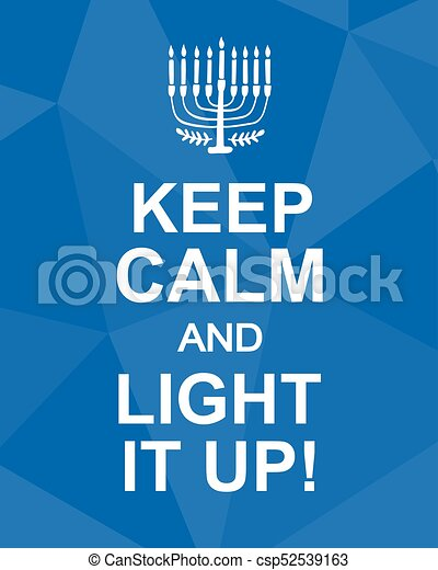 Keep calm and light it up. hanukkah poster. jewish holiday elegant ...