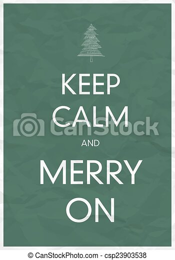 Keep Calm And Merry On - csp23903538
