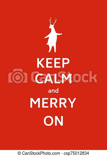 Keep Calm and merry on - csp75012834