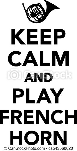 Keep calm and play French Horn - csp43568620