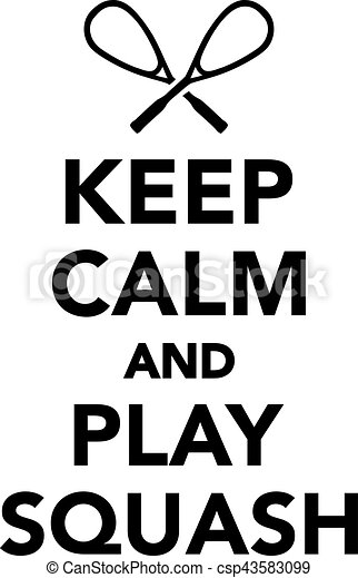 keep calm and play squash eps vectors search clip art rh canstockphoto com
