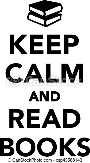 keep calm and read books eps vector search clip art illustration rh canstockphoto com keep calm vector generator keep calm vector logo