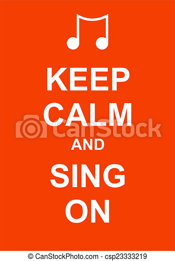 Keep Calm and Sing On - csp23333219