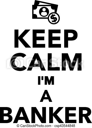 keep calm i m a banker money eps vector search clip art rh canstockphoto com keep calm vector crown keep calm vector crown